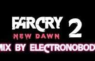 FAR-CRY-New-Dawn-Part-2-An-ElectroNobody-Mix
