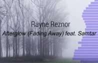 Rayne-Reznor-Afterglow-Fading-Away-feat-Samtar-Single