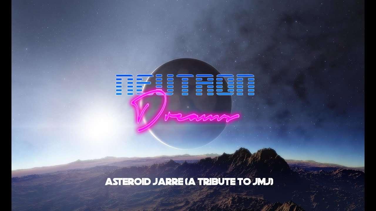 Neutron Dreams – Asteroid Jarre (A Tribute to JMJ) TEASER Video / Retrosynth Records